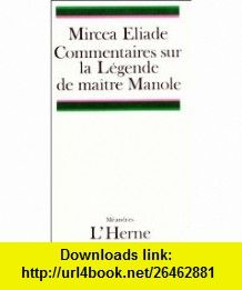 Commentaires sur la L�gende de ma�tre Manole (9782851972224) Mircea Eliade , ISBN-10: 2851972227  , ISBN-13: 978-2851972224 ,  , tutorials , pdf , ebook , torrent , downloads , rapidshare , filesonic , hotfile , megaupload , fileserve
