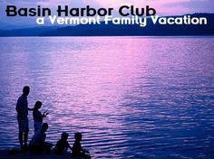 Basin Harbor Club- a Vermont Family Vacation