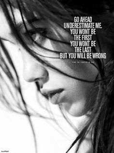 "find the fighter in you ""go ahead, underestimate me..."" #quote #fight"