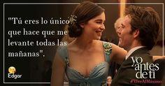 Di lo que sientes, comparte las mejores frases de la película Yo Antes de Ti y #ViveAlMáximo