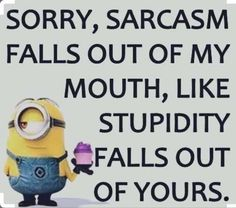 Minion Style: Good Comebacks And Insults Funny Minion Insult Saying And Quotes, Minions Funny Insult Funny Minion Love Saying And Quotes, Minions In Love LOL. Funny Minion Pictures, Funny Minion Memes, Minions Quotes, Funny Texts, Funny Jokes, Minions Images, Epic Texts, Funny Sarcastic, Despicable Me Quotes