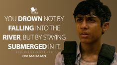 Ovi Mahajan: You drown not by falling into the river, but by staying submerged in it. #OviMahajan #Extraction #Extraction2020 #ExtractionMovie #ExtractionQuotes Top Movie Quotes, Romanogers, Drown, Good Movies, Life Quotes, Good Things, River, Words, Inspiration