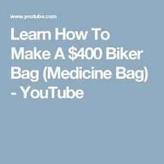 Learn How To Make A $400 Biker Bag (Medicine Bag) - YouTube