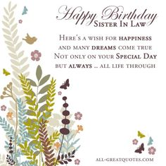 Happy Birthday Sister In Law Heres A Wish For Happiness And Many Dreams Come True Not Only On Your Special Day But Always All Life Through