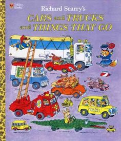 Holly's Pick: Richard Scarry's Cars and Trucks and Things That Go
