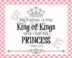 I am a PRINCESS not because I have a PRINCE but because my father is a KING,and He is GOD. - Google Search