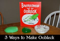 THREE WAYS TO MAKE OOBLECK to extend Bartholomew and the Oobleck from Sunlit Pages.