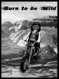 Like a true nature's child We were born, born to be wild We can climb so high I never wanna die Born to be wild Born to be wild (von Steppenwolf) Playmobil