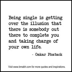 Single Quotes and sayings at www.bmabh.com.  #being single quotes. Follow us at https://www.pinterest.com/bmabh/ for more awesome quotes.