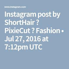 Instagram post by ShortHair 💯 PixieCut 😎 Fashion • Jul 27, 2016 at 7:12pm UTC