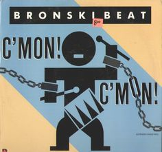 "Bronski Beat C'Mon! C'Mon! 12"" Single Vinyl LP Record"