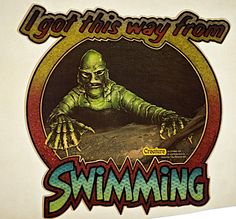 """Creature From the Black Lagoon """"I Got This Way From Swimming"""" iron-on t-shirt transfer from 1970s."""
