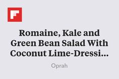 Romaine, Kale and Green Bean Salad With Coconut Lime-Dressing Recipe ...