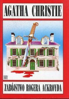 """""""Zabójstwo Rogera Ackroyda"""" Agatha Christie Translated by Marek Zakrzewski Cover by Zygmunt Zaradkiewicz  Published by Wydawnictwo Iskry 1992"""