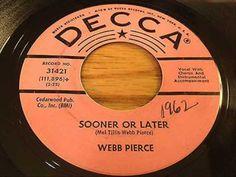 Webb Pierce  - Sooner Or Later