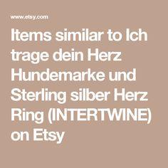 Items similar to Ich trage dein Herz Hundemarke und Sterling silber Herz Ring (INTERTWINE) on Etsy