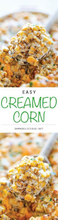 Easy Creamed Corn - The creamiest, most amazing creamed corn you will ever have - and it's so easy to make, it's practically fool-proof! A must for Thanksgiving!