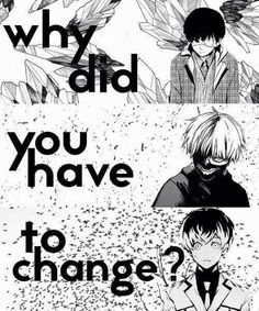 AAAGGHHHH I CAN'T TAKE THIS ANYMORE!!!!!!!!!!! KANEKI PLEASE GO BACK TO THE SWEET SNUGGLEMUFFIN YOU USED TO BE!!!!!!!!!! T^T T^T