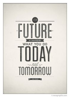 Inspirational quotes poster Your future is created door NeueGraphic