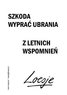 Loesje In Other Words, Shut Up, Good Mood, Love Life, Beautiful Words, Quotations, Psychology, Quotes, Inspiration