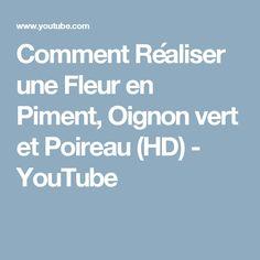 Comment Réaliser une Fleur en Piment, Oignon vert et Poireau (HD) - YouTube