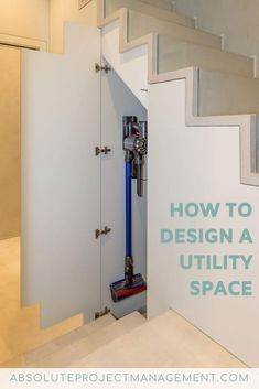 Designing a utility space. Smart storage solutions in your home. How to design a utility space  #utility #storagesolution #absoluteprojectmanagement Larder Storage, Cupboard Storage, Vacuum Cleaner Storage, Understairs Toilet, Room Under Stairs, Utility Room Designs, Kitchen Ventilation, Home Staging, Hidden Laundry