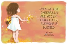 Photo: When we give cheerfully and accept gratefully, everyone is ...