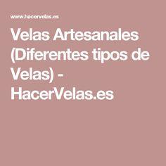 Velas Artesanales (Diferentes tipos de Velas) - HacerVelas.es