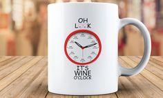 oh look its wine oclock coffee mug coffee cup wine mug its