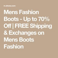 Mens Fashion Boots - Up to 70% Off | FREE Shipping & Exchanges on Mens Boots Fashion