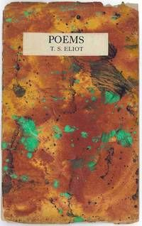"POEMS by T.S. Eliot..   Richmond: Printed & Published by L. & V. Woolf at The Hogarth Press, 1919.. Single hand-sewn untrimmed gathering, in color hand decorated wrappers with Omega workshop wallpaper pattern on verso. Very good copy of a notoriously fragile book. Cloth slipcase and folding chemise. First edition, first state of the text, The edition consisted of ""fewer than 250"" copies.  Listed by William Reese Company - Literature ABAA-ILAB #poems #poetry #firstedition"