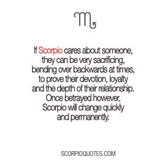 #1 If a Scorpio loves, nothing anyone can say will change their mind...#2. Scorpio is a long term strategist especially when it comes to relationships.,,#9 Choose me or lose me. I'm not a backup plan and definitely not a second choice...#14 SCORPIO: How You Know They Like You: