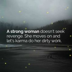 Karma quotes - How To Let Go Of The Past 16 No Bullsht Tips! Karma Quotes, Wisdom Quotes, True Quotes, Great Quotes, Quotes To Live By, Motivational Quotes, Inspirational Quotes, Walk Away Quotes, Humble Quotes