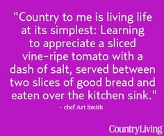 "See what other celebs say is ""country now"": http://www.countryliving.com/cooking/celebrity-chatter-whats-country-now    #countrynow #quotes #words"