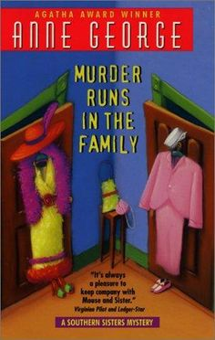 Murder Runs in the Family (1997) (The third book in the Southern Sisters series) A novel by Anne George