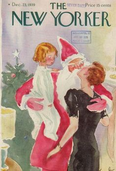 1939 Mommy is Kissing Santa  for the cover illustration of The New Yorker. Vintage Christmas art- December 23, 1939. The illustrator is Perry Barlow.