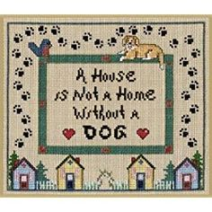 """Pegasus Originals """" A House is not a Home Without A Dog"""" Counted Cross Stitch Chart"""