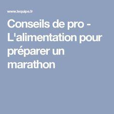 Conseils de pro - L'alimentation pour préparer un marathon