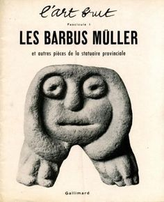 Brochure revealing art brut Barbus Müller was published by Gallimard in 1947.