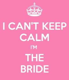 I CAN'T KEEP CALM I'M THE BRIDE - KEEP CALM AND CARRY ON Image Generator