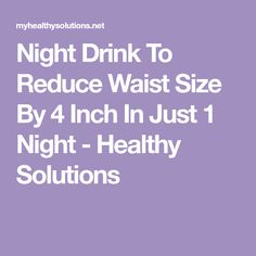 Night Drink To Reduce Waist Size By 4 Inch In Just 1 Night - Healthy Solutions Belly Fat Drinks, Fat Loss Drinks, Diet Drinks, Fat Burner Drinks, Fat Burning Detox Drinks, Herbal Weight Loss, Weight Loss Detox, Diet Meal Plans To Lose Weight, Diet Tips