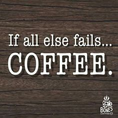 if all else fails... #coffee