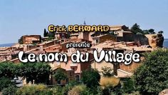 Erick BERNARD nous présente quelques villages, dont-il n'a même pas à prononcer le nom !!
