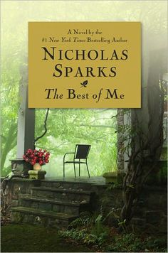 10 amazing books to film in 2014 - The Best Of Me by Nicholas Sparks