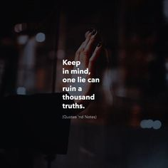 Keep in mind one lie can ruin a thousand truths. via (http://ift.tt/2mg9yZx)