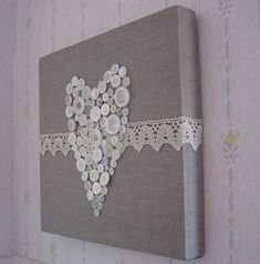 Button Heart canvas, fabric, lace and buttons – does not have to be a heart. This could be done with letters or other simple shapes. Hobbies And Crafts, Crafts To Make, Home Crafts, Fun Crafts, Arts And Crafts, Craft Gifts, Diy Gifts, Cuadros Diy, Decoration Shabby