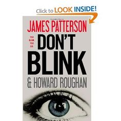 # 17.Don't Blink by James Patterson .... of course it's good.
