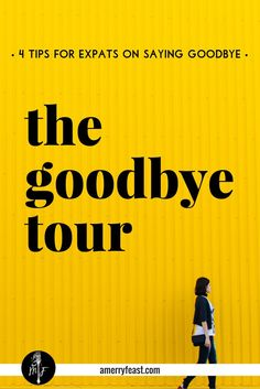 Expat Goodbyes. It's a unique experience- moving on from expat life, one that is not for the faint of heart. Here are 4 tips to help ease the transition.     The Goodbye Tour {4 tips for expats} amerryfeast.com