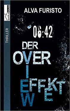 Buchvorstellung: Der Overview-Effekt - 6:42 Uhr - Alva Furisto https://www.mordsbuch.net/2017/01/05/buchvorstellung-der-overview-effekt-6-42-uhr-alva-furisto/