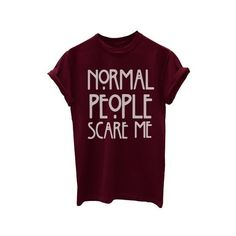 Normal People Scare Me Funny Ladies Unisex Fit T-Shirt: Amazon.co.uk:... ($10) ❤ liked on Polyvore featuring tops, t-shirts, shirts, graphic tee, graphic tees, graphic t shirts, graphic design shirts, graphic tops and unisex t shirts